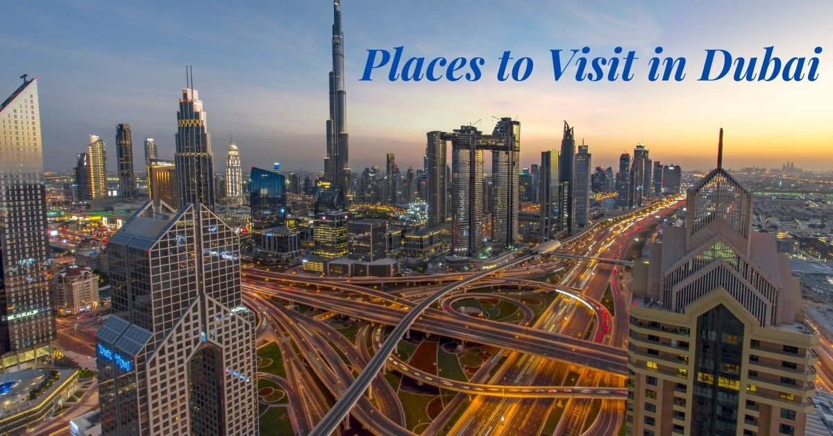 Top Dubai Tourist Places to Visit & Stay