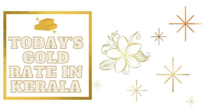 Today Gold Rate in Kerala/Kochi for 1 gram & 1 Pavan