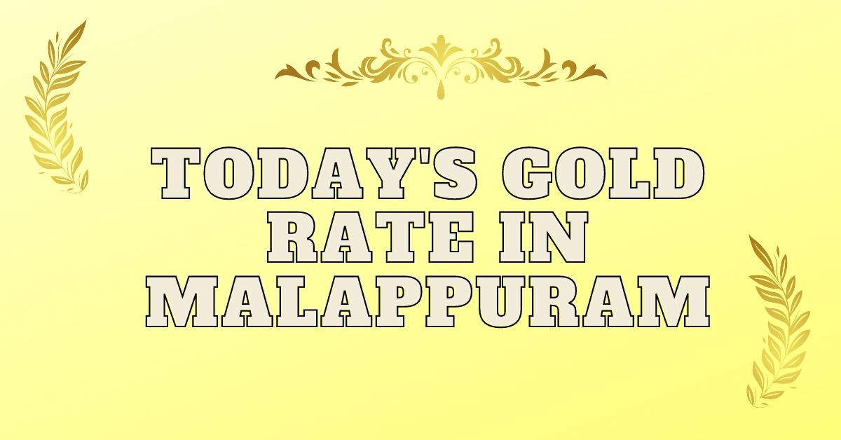 Today Gold Rate Malappuram for 1 Pavan