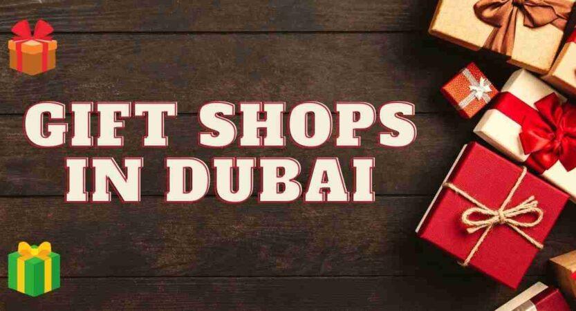 BEST GIFT SHOPS IN DUBAI (2021)