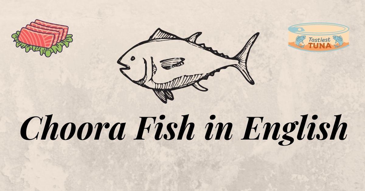 Chura Fish in English & Health Benefits