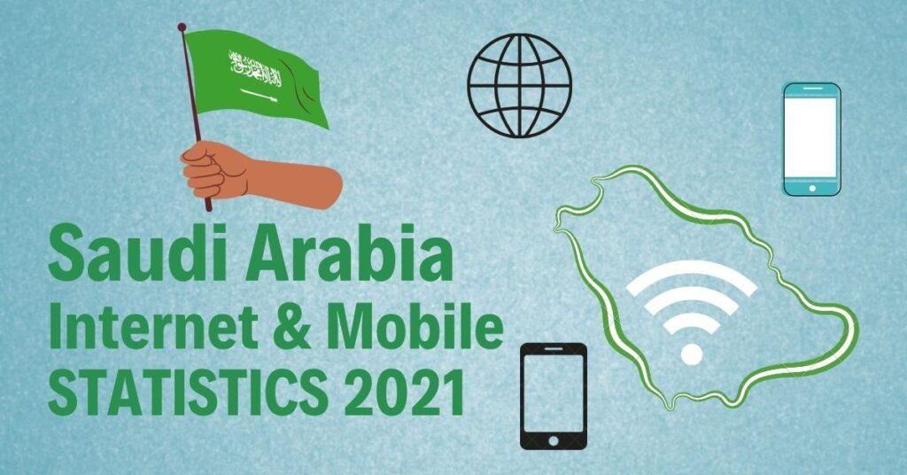Saudi Arabia Internet mobile statistics 2021